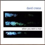 david.creese.when_.you_.were_.a.man_.CD_.jpg